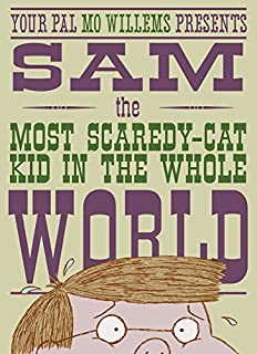 Book Cover: Sam, the Most Scaredy-cat Kid in the Whole World: A Leonardo, the Terrible Monster Companion