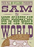 Sam, the Most Scaredy-cat Kid in the Whole World: A Leonardo, the Terrible Monster Companion