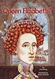 img - for Who Was Queen Elizabeth? by June Eding (July 8 2008) book / textbook / text book
