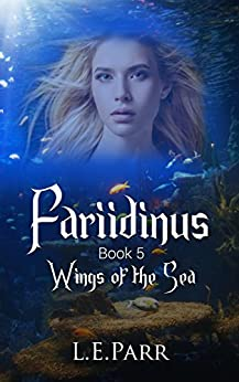 Fariidinus Book 5: Wings of the Sea by [Parr, L.E.]