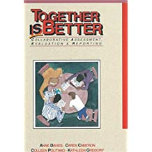 Together is Better: Collaborative Assessment, Evaluation & Reporting