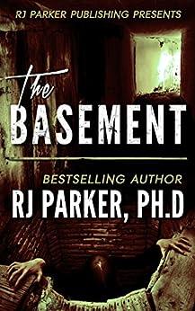 The Basement: True Story of Serial Killer Gary Heidnik (Kindle Short-Read) by [Parker, RJ]