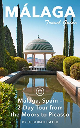 Malaga Travel Guide (Unanchor) - Malaga, Spain – 2-Day Tour from the Moors to Picasso