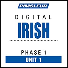 Irish Phase 1, Unit 01: Learn to Speak and Understand Irish (Gaelic) with Pimsleur Language Programs Audiobook by Pimsleur Narrated by Pimsleur