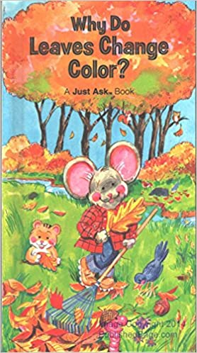 Why Do Leaves Change Color? A Just Ask Book: Chris; Palmer, Carole ...