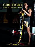 Girl Fight: A Muay Thai Story
