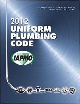 2012 Uniform Plumbing Code International Association Of Plumbing And Mechanical Officials