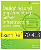 Designing and Implementing an Enterprise Server Infrastructure: Exam Ref 70-413