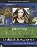 img - for [(The Photoshop Elements 10 Book for Digital Photographers )] [Author: Matt Kloskowski] [Dec-2011] book / textbook / text book