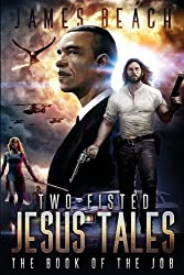 Two-Fisted Jesus Tales, Book 1: The Book of the Job (Volume 1)
