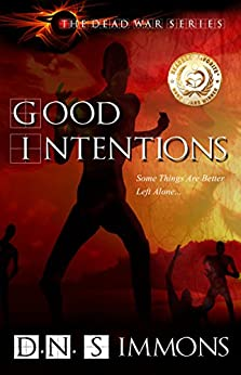 Good Intentions (The Dead War Series Book 1) by [Simmons, D.N.]