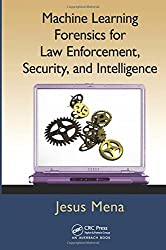 Machine Learning Forensics for Law Enforcement, Security, and Intelligence