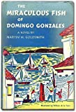 img - for The Miraculous Fish of Domingo Gonzales book / textbook / text book