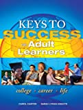Keys to Success : First Generation Plus New Mystudentsuccesslab 2012 Update, Carter, Carol and Kravits, Sarah Lyman, 0321886186