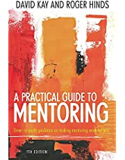 A Practical Guide To Mentoring 5e: Down to earth guidance on making mentoring work for you