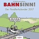Bahnsinn! Der Pendlerkalender 2017: Postkartenkalender