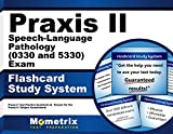 Praxis II Speech-Language Pathology (0330 and 5330) Exam Flashcard Study System: Praxis II Test Practice Questions & Review for the Praxis II: Subject Assessments (Cards)