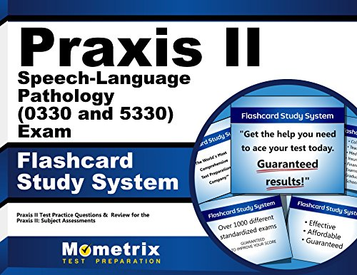 Praxis II Speech-Language Pathology (0330 and 5330) Exam Flashcard Study System: Praxis II Test Practice Questions & Review for the Praxis II: Subject Assessments (Cards) by Mometrix Media LLC