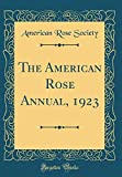 Amazon / Forgotten Books: The American Rose Annual, 1923 Classic Reprint (American Rose Society)