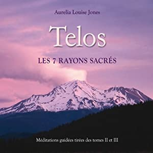 Telos, les 7 rayons sacrés | Livre audio