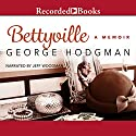 Bettyville Audiobook by George Hodgman Narrated by Jeff Woodman