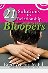 21 Solutions To 21 Relationship Bloopers Kindle Edition