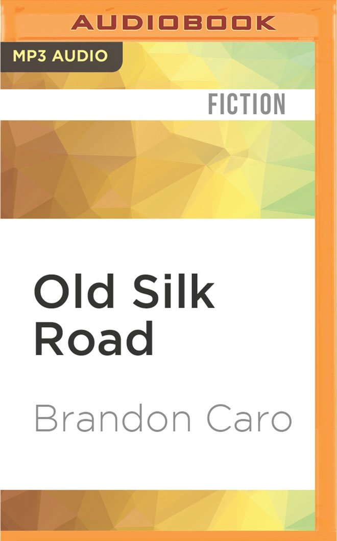 Old Silk Road: A Novel PDF