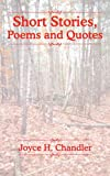 Short Stories, Poems and Quotes, Joyce H. Chandler, 1420886061