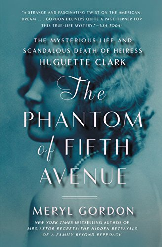 What turned a vivacious socialite into a recluse?  The Phantom of Fifth Avenue: The Mysterious Life & Scandalous Death of Heiress Huguette Clark by Meryl Gordon