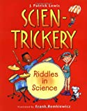 Scien-Trickery, J. Patrick Lewis, 0152166815