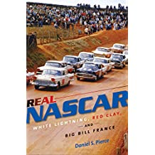 Real Nascar: White Lightning, Red Clay And Big Bill France