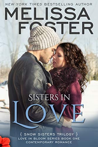 Sisters in Love (Love in Bloom: Snow Sisters, Book One), by [Foster, Melissa]