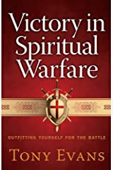 Victory in Spiritual Warfare: Outfitting Yourself for the Battle Kindle Edition