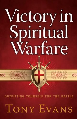 Victory in Spiritual Warfare: Outfitting Yourself for the ()