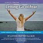 Letting Go of Fear: Simple Truths | Lucinda Drayton