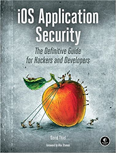 iOS Application Security - The Definitive Guide for Hackers and Developers