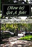 Get a Job!, Julie Markgraf, 1491280875