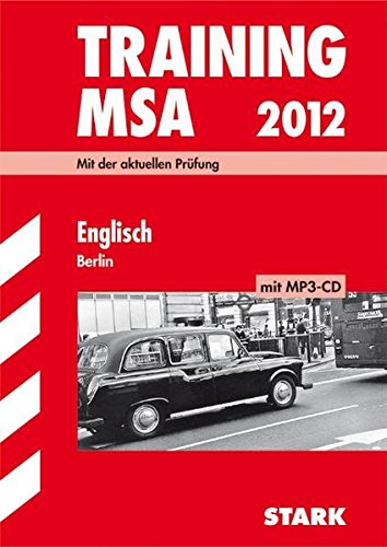 Training Mittlerer Schulabschluss Berlin/Brandenburg: Training Mittlerer Schulabschluss Berlin; Englisch mit MP3-CD 2012; Mit der aktuellen Prüfung.