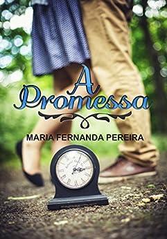 A Promessa por [Pereira, Maria Fernanda]