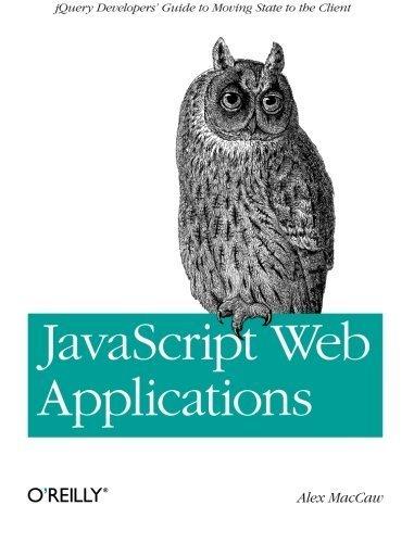 JavaScript Web Applications by Alex MacCaw (2011-09-02)