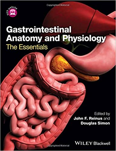 Gastrointestinal Anatomy and Physiology: The Essentials: John F ...