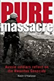 img - for Pure Massacre: soldiers reflect on the Rwandan genocide book / textbook / text book