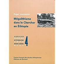 Mégalithisme dans le Chercher en Éthiopie (Annales d'Éthiopie Hors-Série / Special Issues)