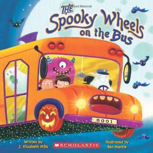 The Spooky Wheels on the Bus by J. Elizabeth Mills (2010-07-01)