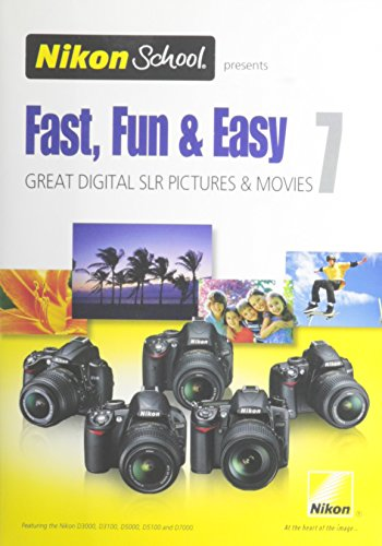 Nikon School DVD - Fast, Fun & Easy 7 for D3000, D3100, D5000, D5100 and D7000 - Nikon School Video
