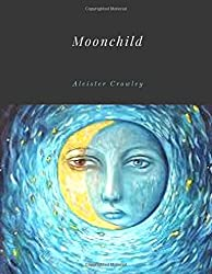 Moonchild by Aleister Crowley