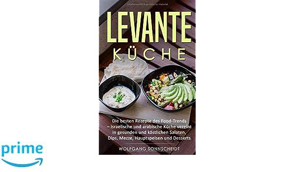 Levante Kuche Die Besten Rezepte Des Food Trends Israelische Und
