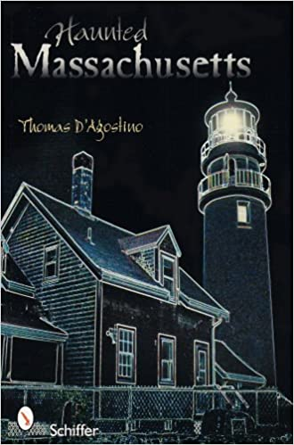 Haunted Massachusetts Paperback – April 27, 2007 by Thomas D'Agostino  (Author)