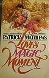Love's Magic Moments, Patricia Matthews, 0523424639