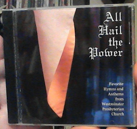 All Hail the Power: Favorite Hymns and Anthems from Westminster Presbyterian Church - Delaware Westminster